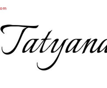 My name Means: The name Tatyana is a female name of Latin