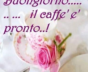 Buongiorno A Tutti Voi Amici Chi Prende Un Buon Caffe Con Me