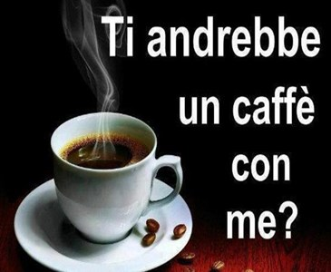 Buon Giorno E Buon Martedi Con Un Buon Caffe Offerto Da Me