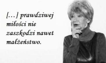 Cytaty Pani Marii Czubaszek Prawdziwej Miłości Nie Zaszkodzi