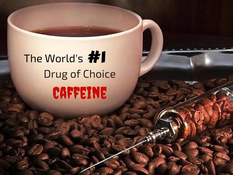 caffeine the drug of choice essay