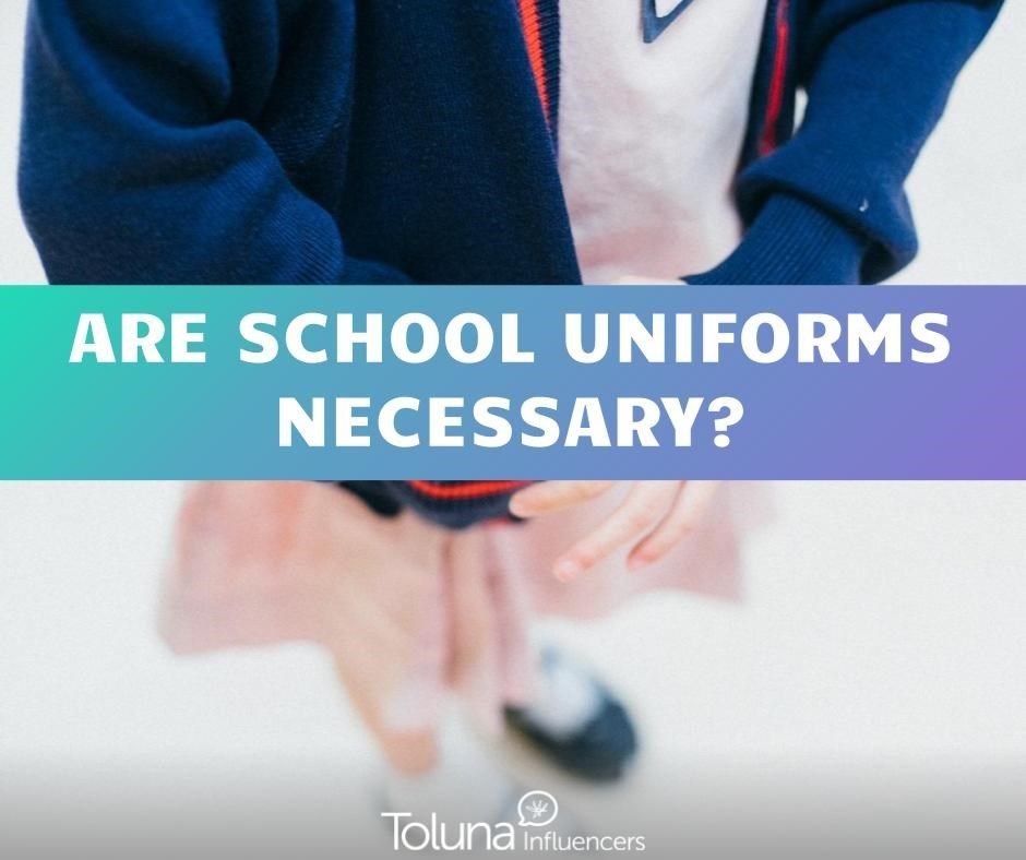 school uniforms are a necessity Over the past twenty years, school uniforms have become a big business the statistic brain website (2017) counts that 23% of all public and private schools have a uniform policy.